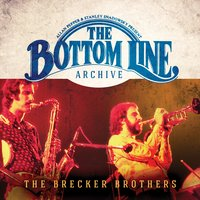 The Bottom Line Archive Series: — The Brecker Brothers