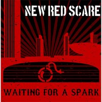 Waiting for a Spark — New Red Scare