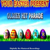 Your Easter Present - Oldies Hit Parade — сборник