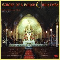 Echoes Of A Polish Christmas — Mater Dolorosa Choir