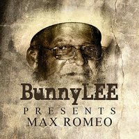 Bunny Striker Lee Presents Max Romeo Platinum Edition — Max Romeo
