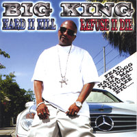 HARD II KILL & REFUSE II DIE — BIG KING
