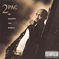 Me Against The World — 2Pac
