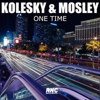 One Time — Kolesky, Mosley