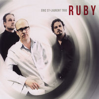 Ruby — Eric St-Laurent Trio
