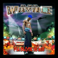 Tha Block Is Hot — Lil Wayne