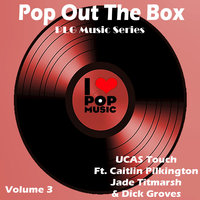 Pop Out the Box, Vol 3. - EP — Jade Titmarsh, Caitlin Pilkington, Jade Titmarsh, Caitlin Pilkington