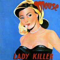 Lady Killer — Mouse
