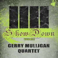 Show Down — Gerry Mulligan Quartet