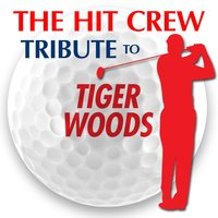 Tribute to Tiger Woods — The Hit Crew