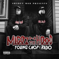 Migoz N the Hood — Rado, Young Chop