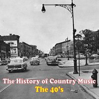 The History of Country Music: The 40's — сборник