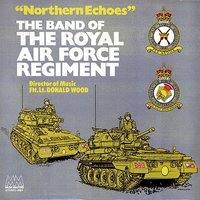 Northern Echoes — The Band of the Royal Air Force Regiment