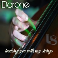 Touching you with my strings — Darone