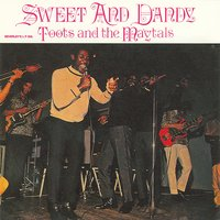 Sweet And Dandy — Toots & The Maytals