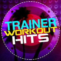 Trainer Workout Hits — Work Out Music Club