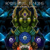 Mind Manipulation — Kosmic Eyes
