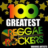 100 Greatest Reggae Rockers — сборник