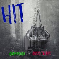 Hit — Cody Wood & Chris Toeller