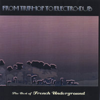 From trip hop to electro dub — Best of french underground