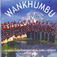 Wankhumbu — Olympia Christian Brethren (CMML) Church Choir