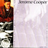 In Concert: From There To Hear — Jerome Cooper