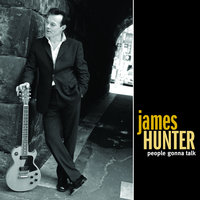People Gonna Talk — James Hunter