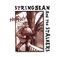 Hey Hey — Stringbean, Stringbean and the Stalkers, The Stalkers