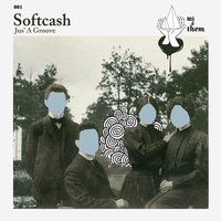 Jus' a Groove — Softcash