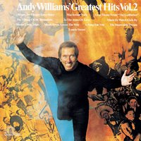 Greatest Hits Volume II — Andy Williams
