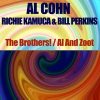 The Brothers! / Al and Zoot — Al Cohn, Bill Perkins, Richie Kamuca, Al Cohn Quintet, Zoot Sims, Ирвинг Берлин