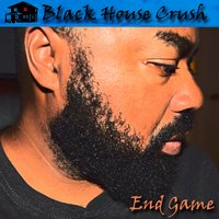 End Game — Black House Crush