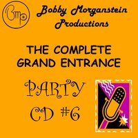 The Complete Grand Entrance Party CD — Bobby Morganstein