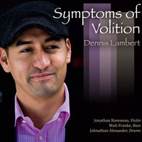 Symptoms of Volition — DENNIS LAMBERT