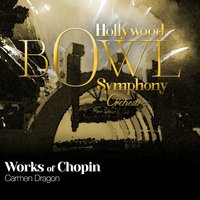 Hollywood Bowl Symphony Orchestra: Works of Chopin — Hollywood Bowl Symphony Orchestra