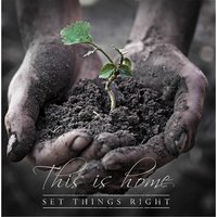 This Is Home — Set Things Right