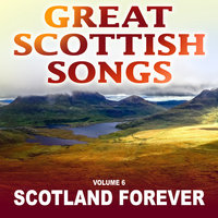 Great Scottish Songs: Scotland Forever, Vol. 6 — Ian Clark