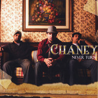 Never Turn — Chaney