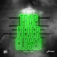 Trap Never Closed — J.R. Donato