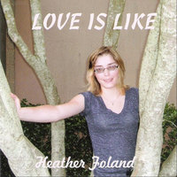 Love Is Like - Single — Heather Foland