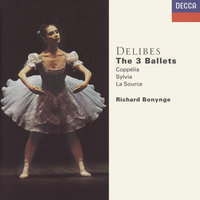 Delibes: The Three Ballets — Richard Bonynge, Orchestra of the Royal Opera House, Covent Garden, New Philharmonia Orchestra, The National Philharmonic Orchestra