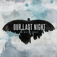 We Will All Evolve — Our Last Night