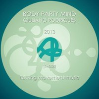 Body Party Mind 2013 — Giuliano Rodrigues