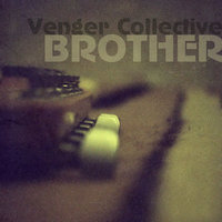 Brother — Venger Collective