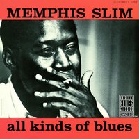 All Kinds Of Blues — Memphis Slim