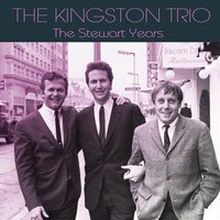 The Stewart Years — The Kingston Trio
