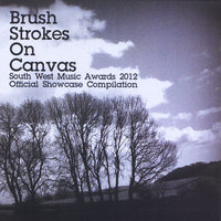 Brush Strokes On Canvas: South West Music Awards 2012 Official Showcase Compilation — сборник