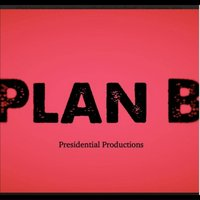 Plan B — Presidential Productions