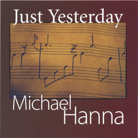 Just Yesterday — Michael Hanna