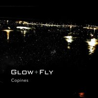 Glow+Fly - Single — Copines